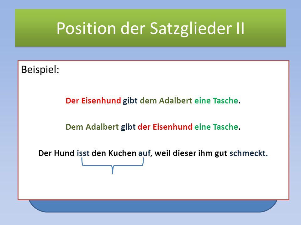 Position der Satzglieder II
