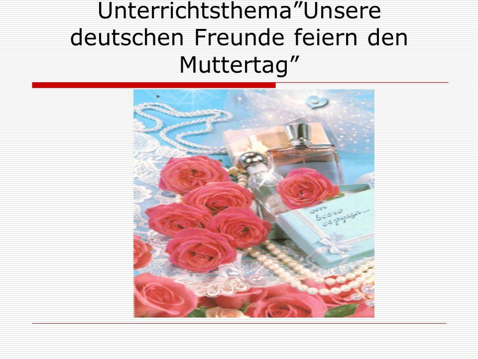 Unterrichtsthema Unsere deutschen Freunde feiern den Muttertag