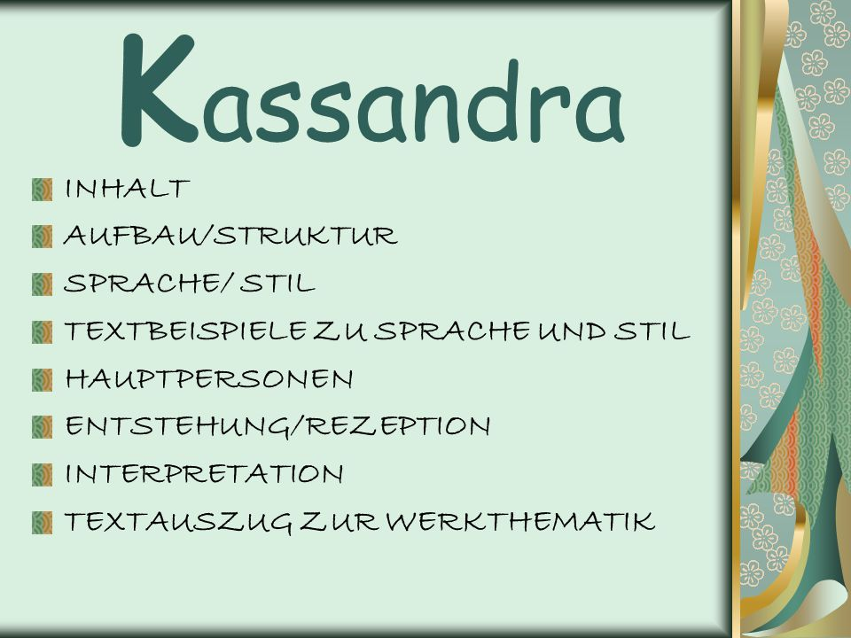 Kassandra INHALT AUFBAU/STRUKTUR SPRACHE/ STIL