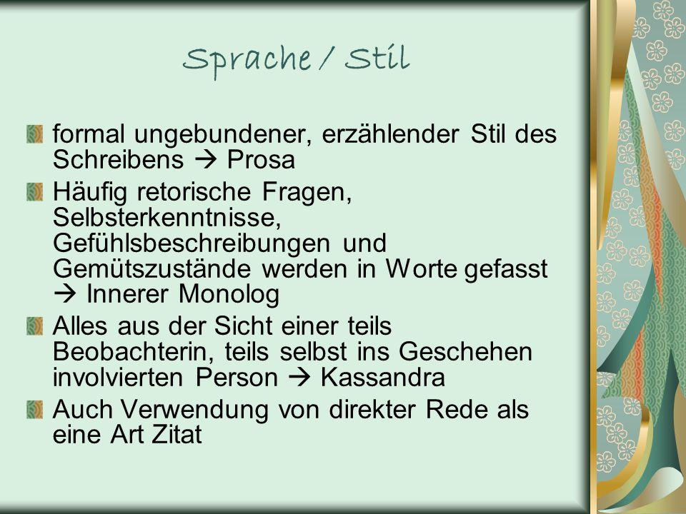 Sprache / Stil formal ungebundener, erzählender Stil des Schreibens  Prosa.