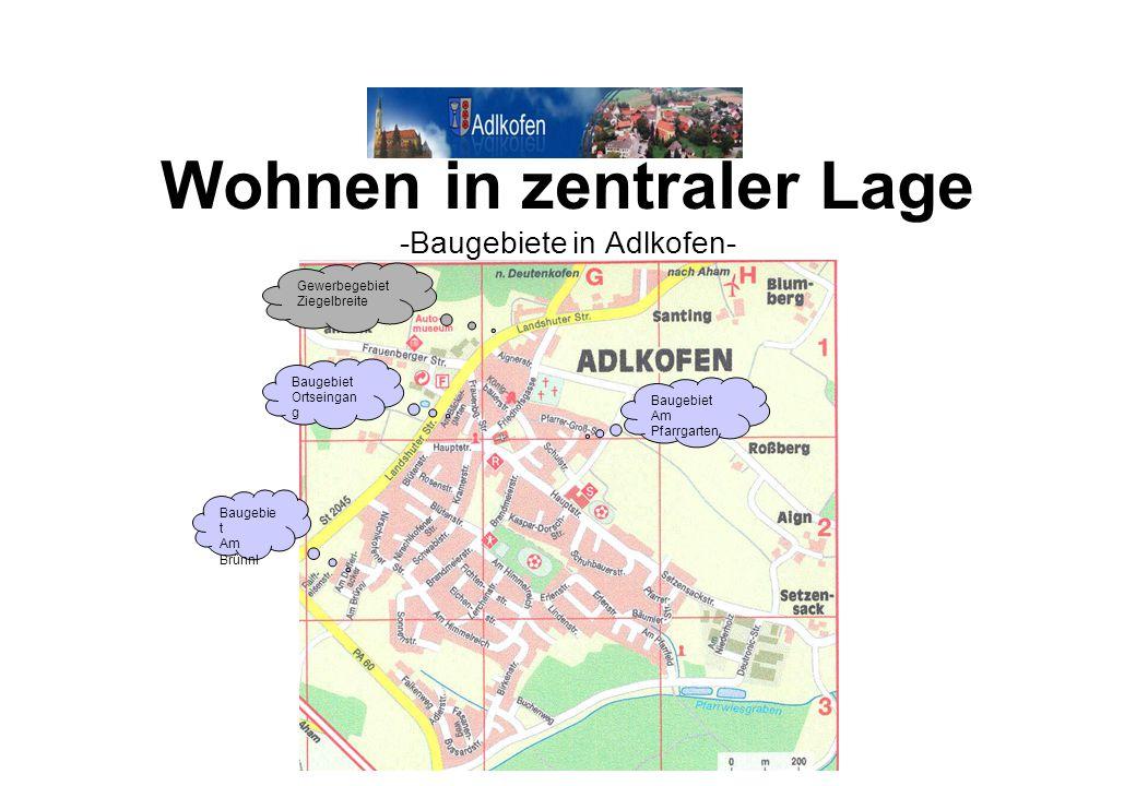 Wohnen in zentraler Lage -Baugebiete in Adlkofen-