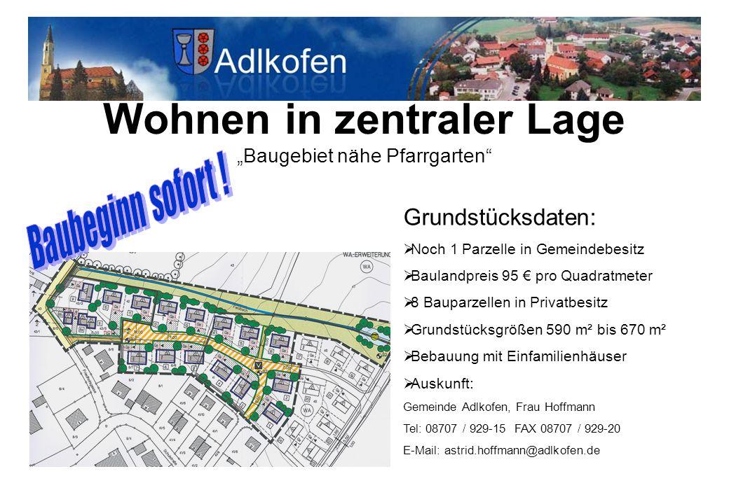"""Wohnen in zentraler Lage """"Baugebiet nähe Pfarrgarten"""