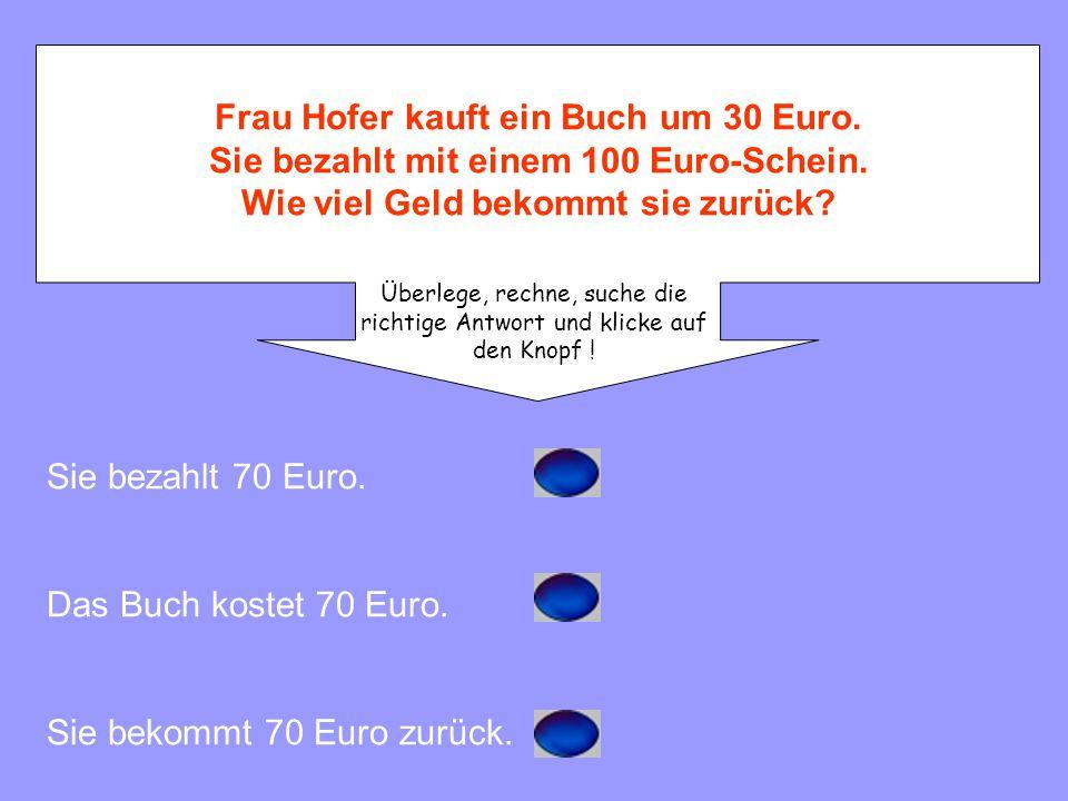 Sie bekommt 70 Euro zurück.