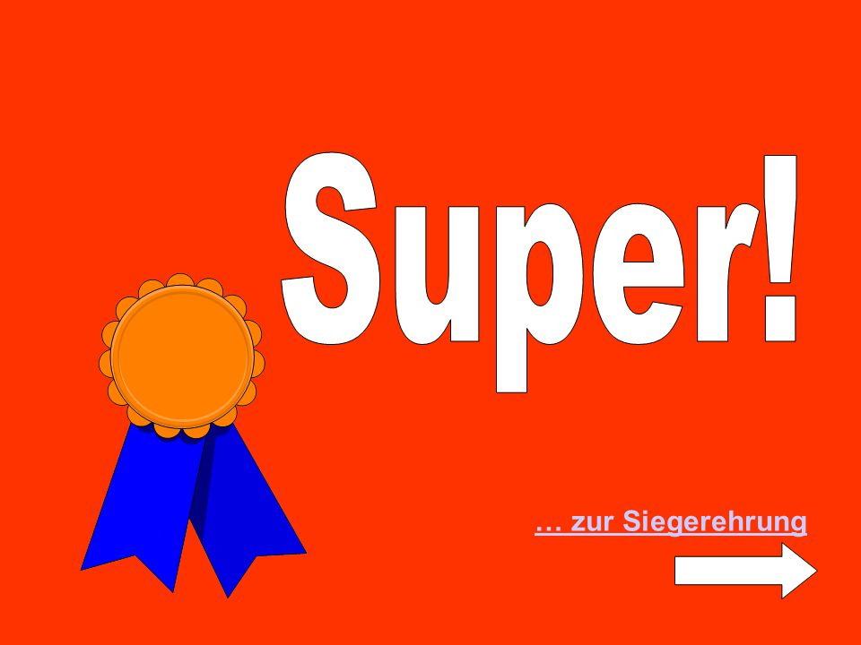 Super! … zur Siegerehrung