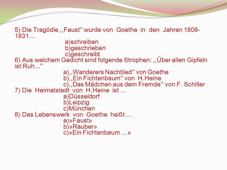 5) Die Tragödie ,,Faust'' wurde von Goethe in den Jahren 1808-1831…