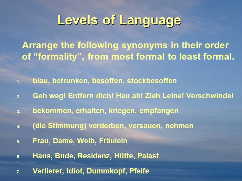 Levels of Language of formality , from most formal to least formal.