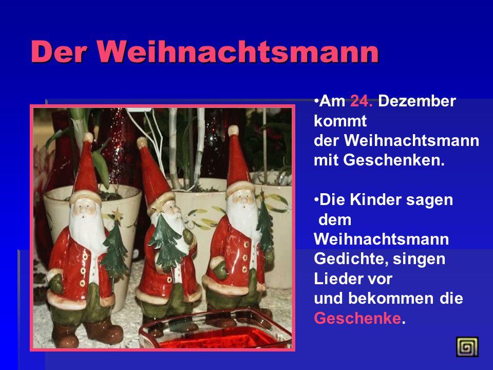 Der Weihnachtsmann Am 24. Dezember kommt