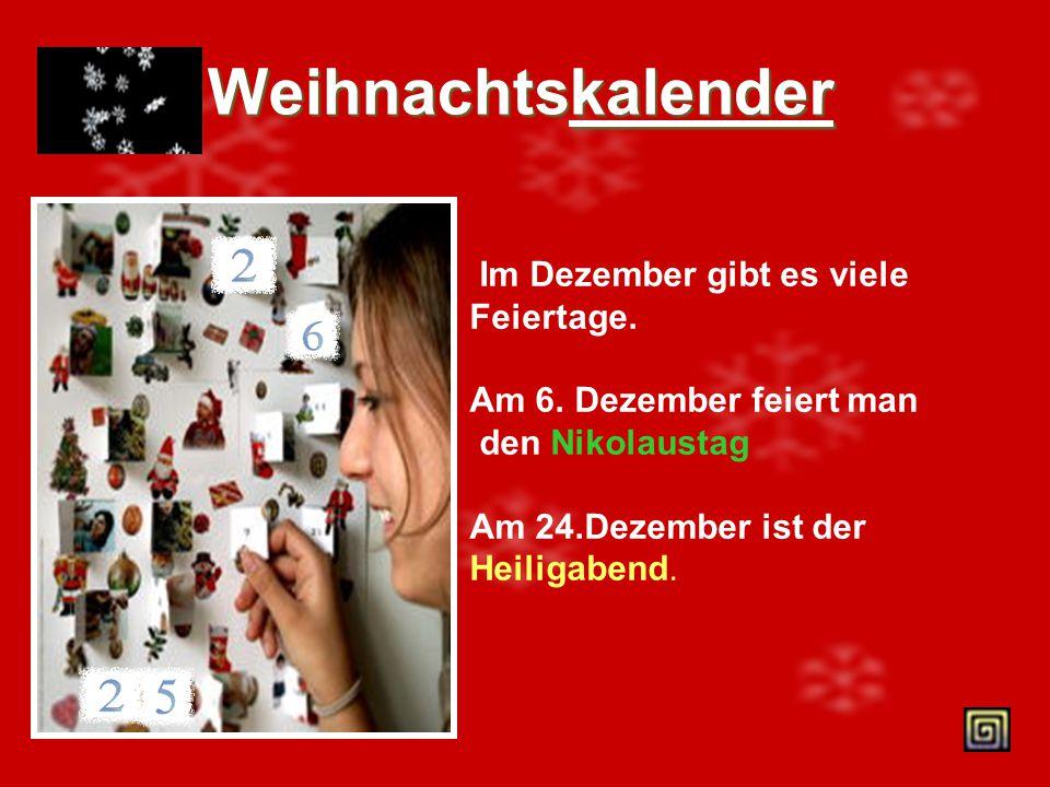 Weihnachtskalender Im Dezember gibt es viele Feiertage.