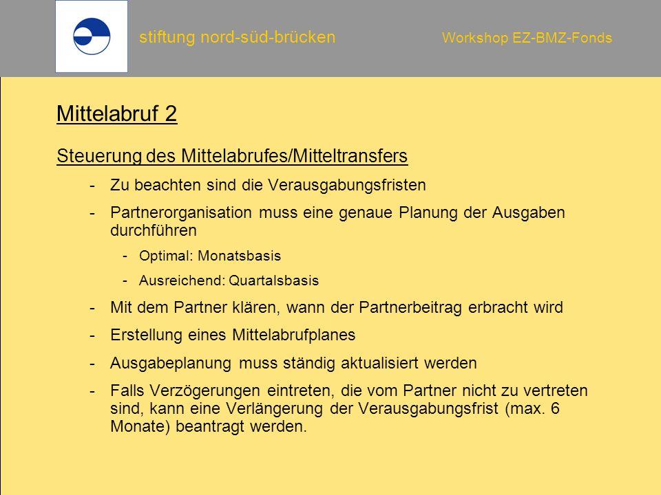 Mittelabruf 2 Steuerung des Mittelabrufes/Mitteltransfers