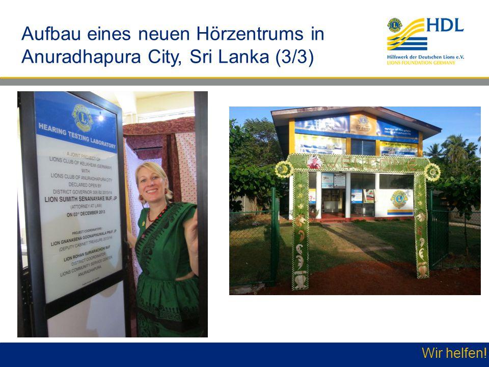Aufbau eines neuen Hörzentrums in Anuradhapura City, Sri Lanka (3/3)