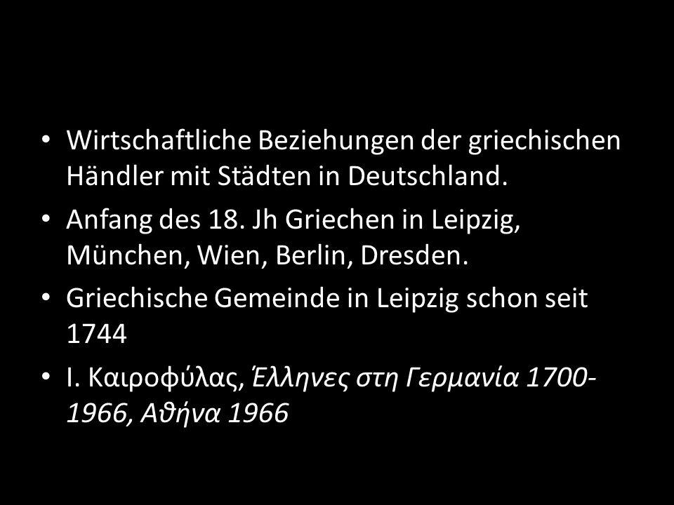 Wirtschaftliche Beziehungen der griechischen Händler mit Städten in Deutschland.