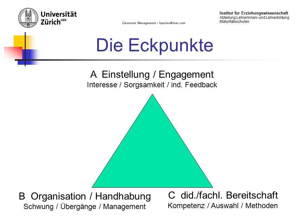 Die Eckpunkte A Einstellung / Engagement B Organisation / Handhabung