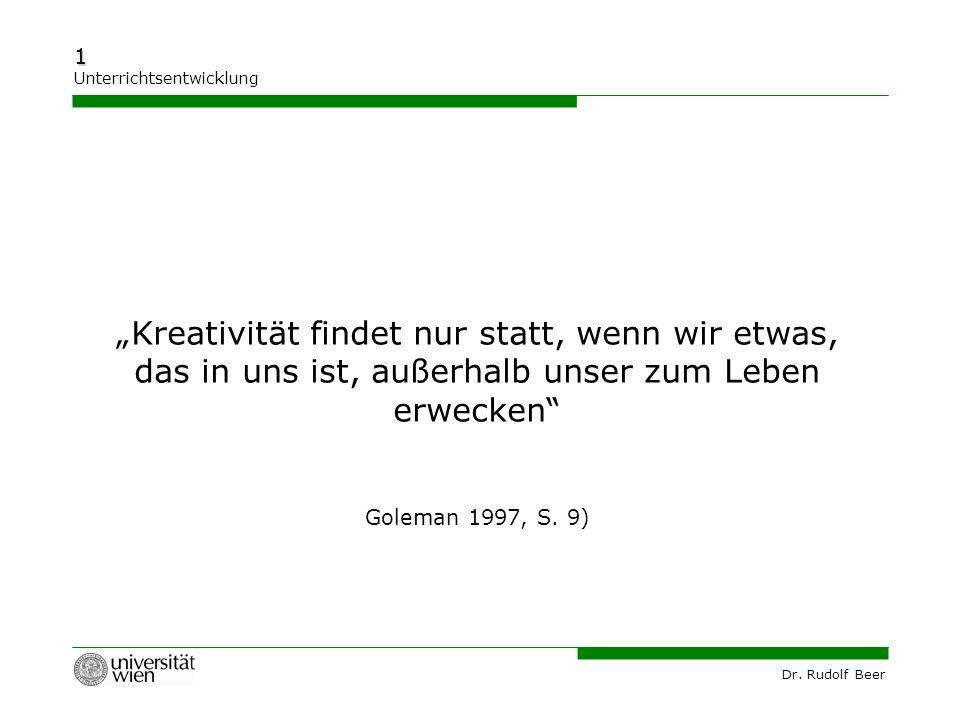 """""""Kreativität findet nur statt, wenn wir etwas, das in uns ist, außerhalb unser zum Leben erwecken Goleman 1997, S. 9)"""