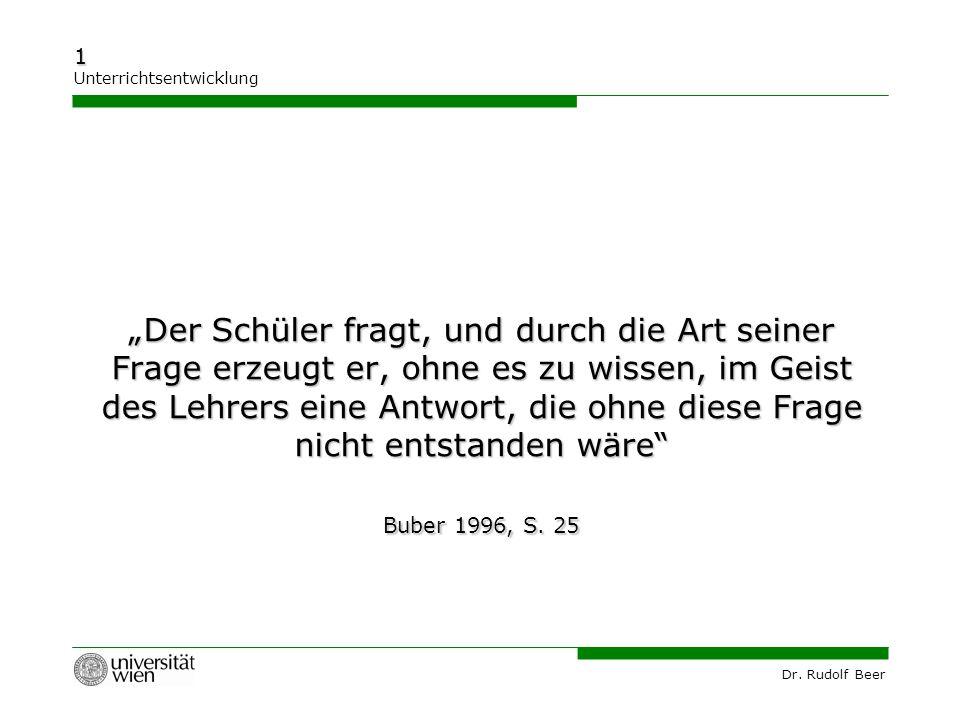 """""""Der Schüler fragt, und durch die Art seiner Frage erzeugt er, ohne es zu wissen, im Geist des Lehrers eine Antwort, die ohne diese Frage nicht entstanden wäre Buber 1996, S."""