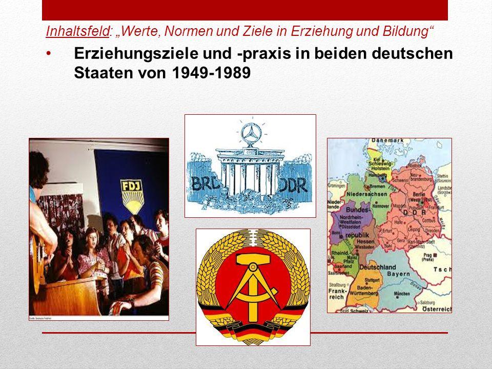 Erziehungsziele und -praxis in beiden deutschen Staaten von 1949-1989