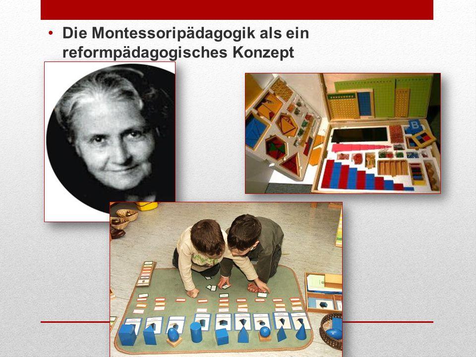 Die Montessoripädagogik als ein reformpädagogisches Konzept