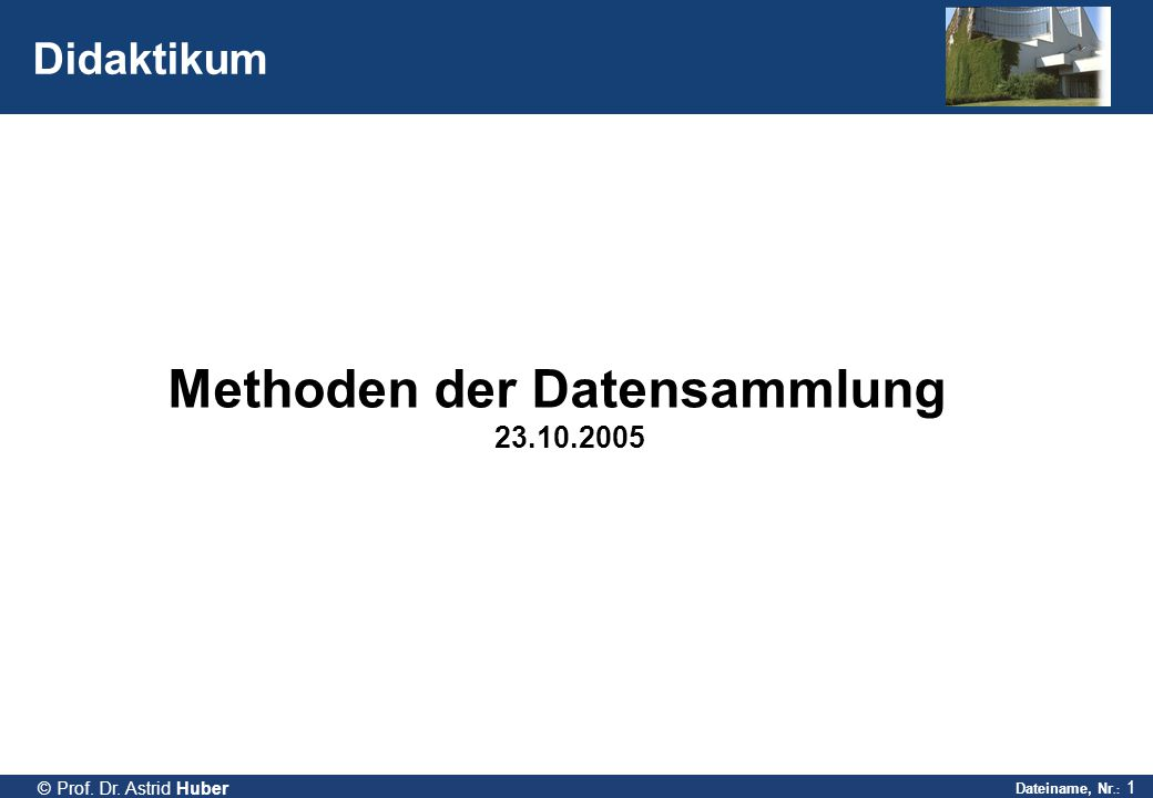 Methoden der Datensammlung 23.10.2005