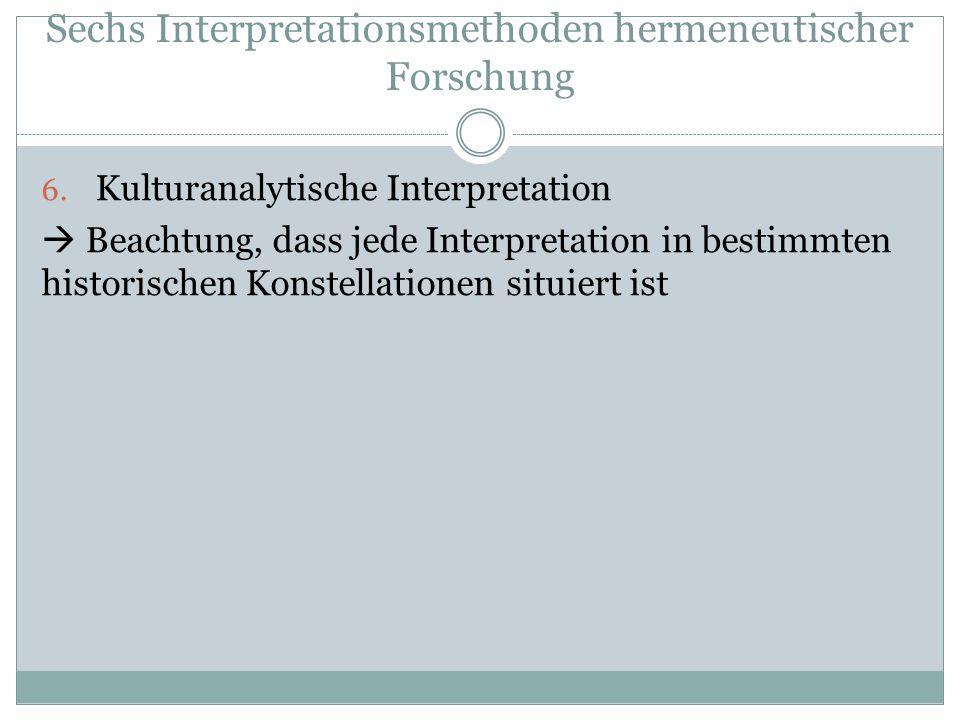Sechs Interpretationsmethoden hermeneutischer Forschung