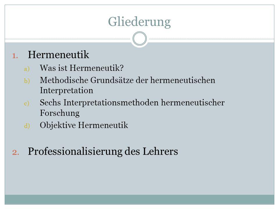 Gliederung Hermeneutik Professionalisierung des Lehrers