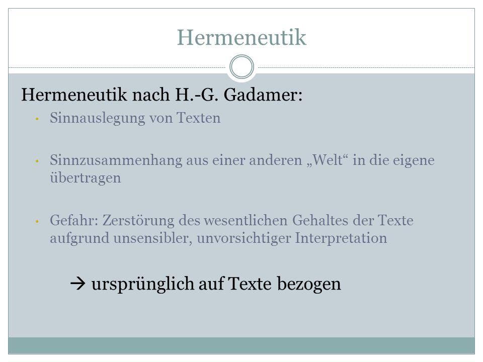 Hermeneutik Hermeneutik nach H.-G. Gadamer: