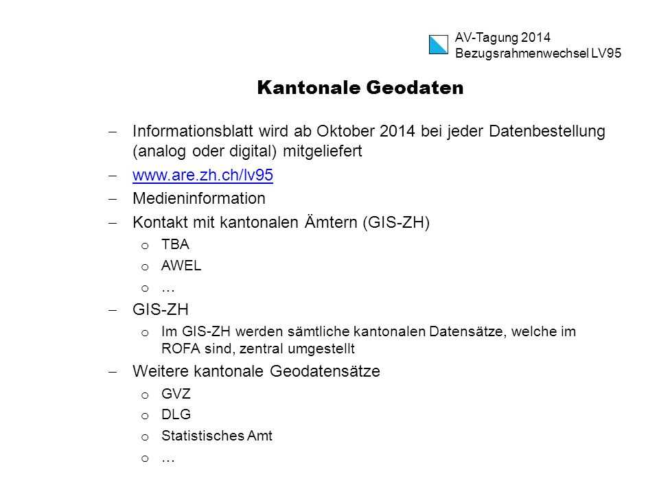 AV-Tagung 2014 Bezugsrahmenwechsel LV95. Kantonale Geodaten.