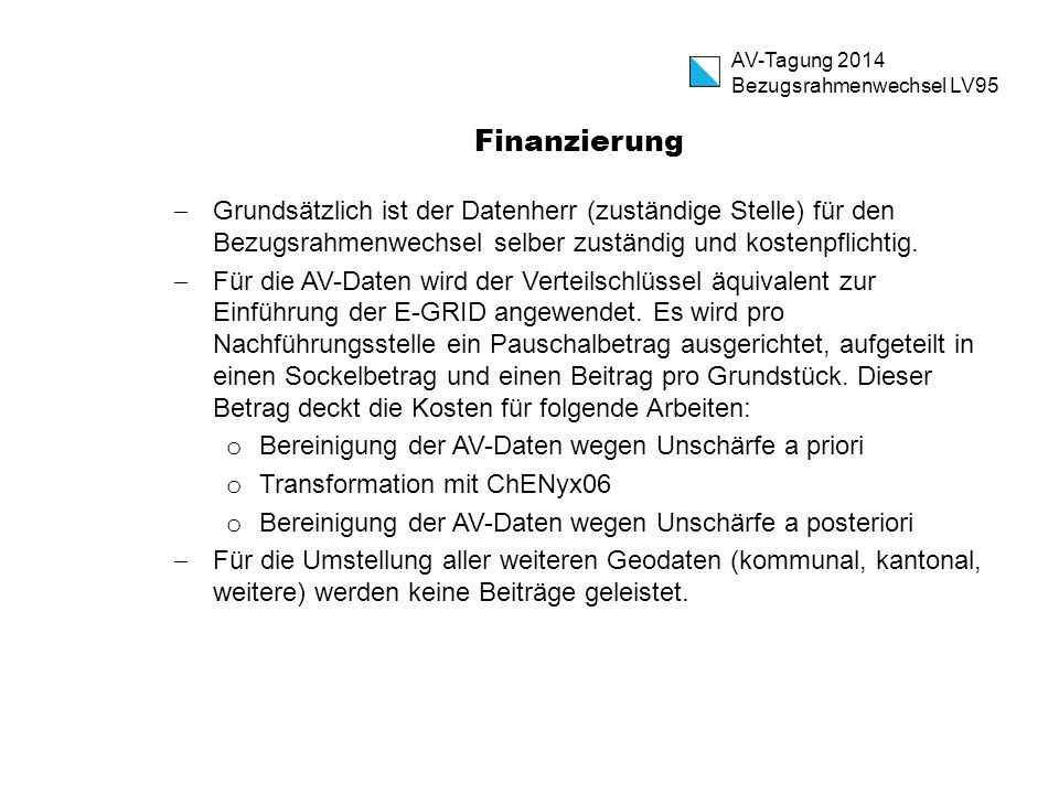 AV-Tagung 2014 Bezugsrahmenwechsel LV95. Finanzierung.