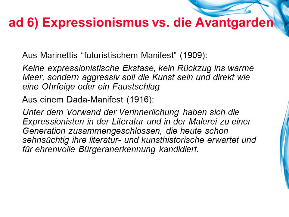 ad 6) Expressionismus vs. die Avantgarden