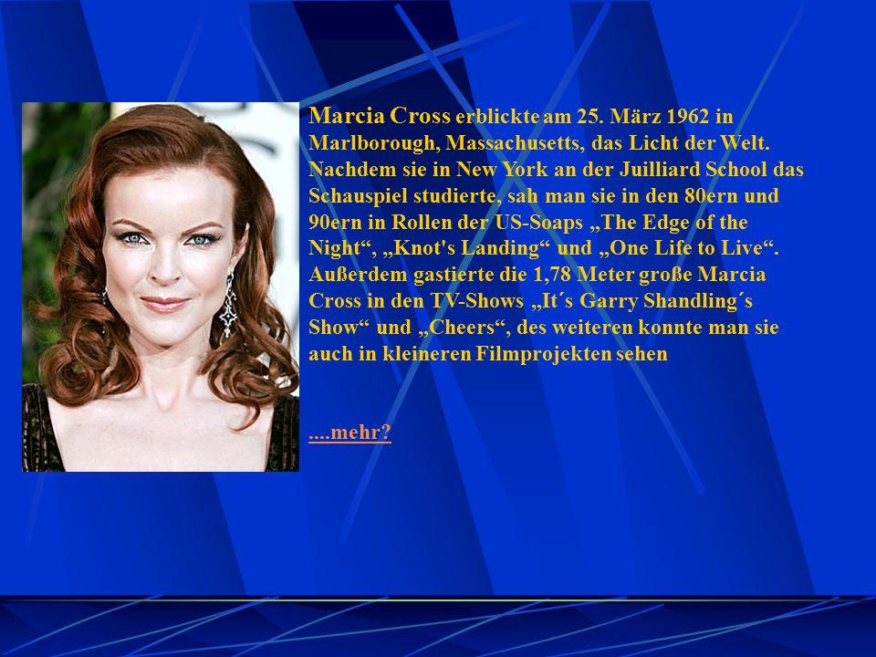 Marcia Cross erblickte am 25