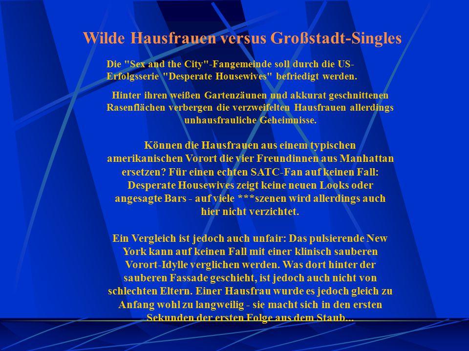 Wilde Hausfrauen versus Großstadt-Singles