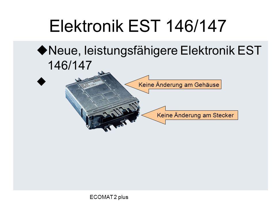 Elektronik EST 146/147 Neue, leistungsfähigere Elektronik EST 146/147