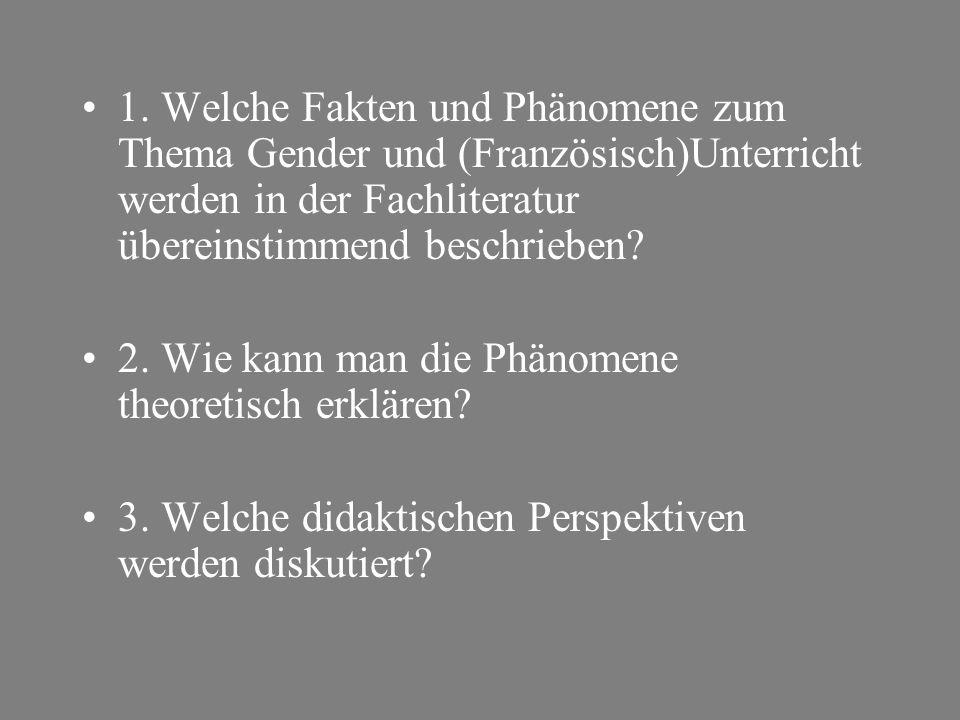 1. Welche Fakten und Phänomene zum Thema Gender und (Französisch)Unterricht werden in der Fachliteratur übereinstimmend beschrieben
