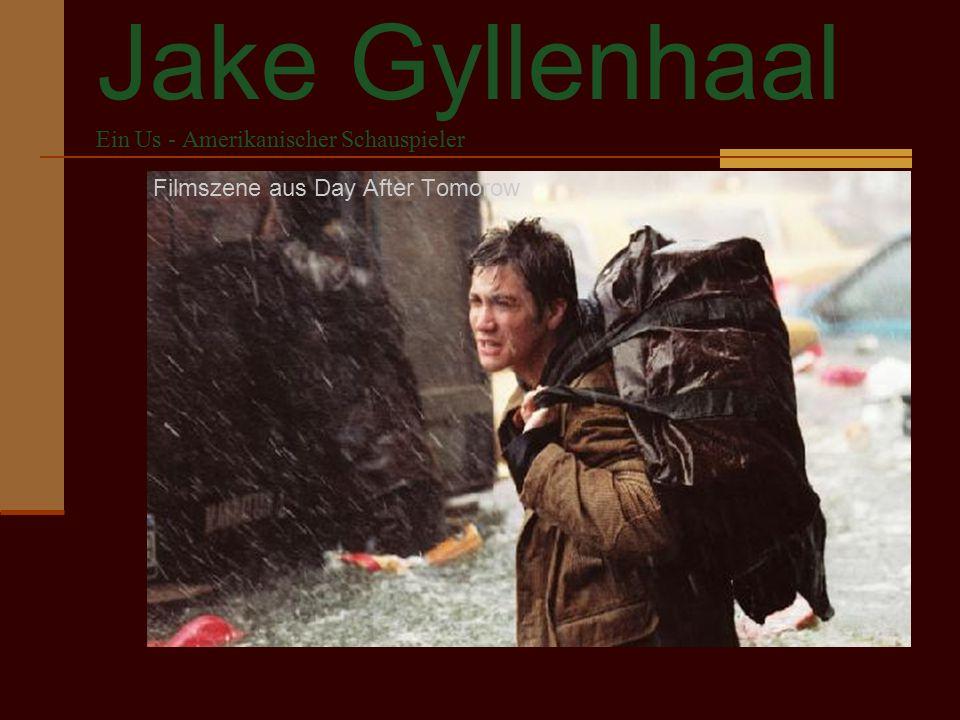 Jake Gyllenhaal Ein Us - Amerikanischer Schauspieler