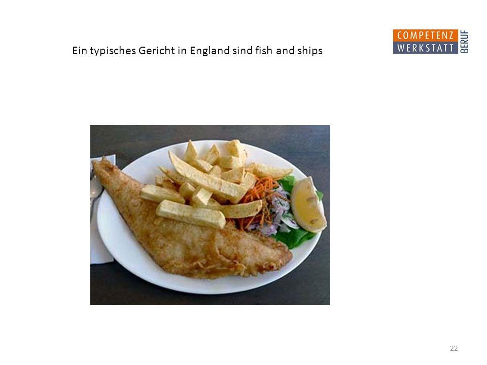 Ein typisches Gericht in England sind fish and ships