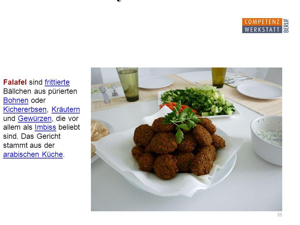 Falafel sind frittierte Bällchen aus pürierten Bohnen oder Kichererbsen, Kräutern und Gewürzen, die vor allem als Imbiss beliebt sind.