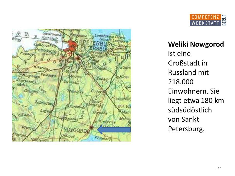 Weliki Nowgorod ist eine Großstadt in Russland mit 218. 000 Einwohnern