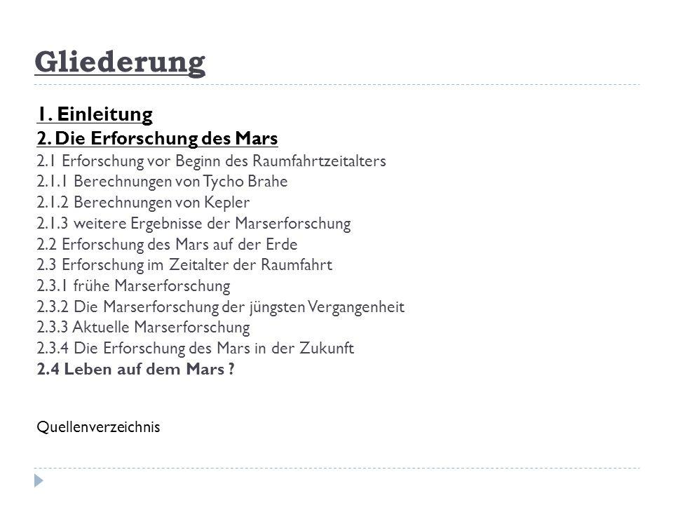 Gliederung 1. Einleitung 2. Die Erforschung des Mars