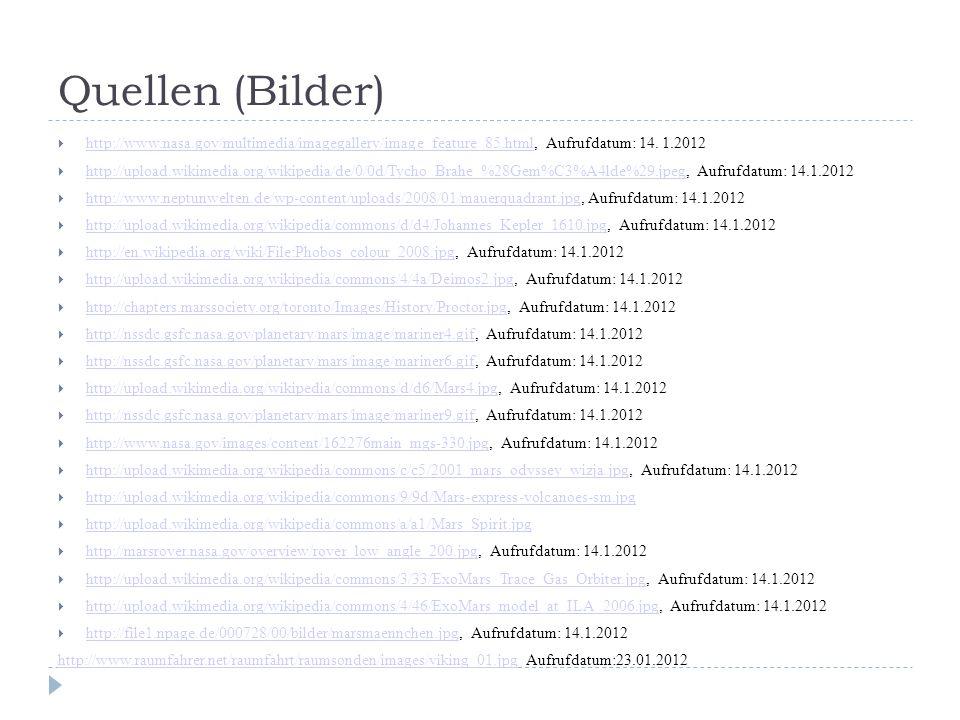 Quellen (Bilder) http://www.nasa.gov/multimedia/imagegallery/image_feature_85.html, Aufrufdatum: 14. 1.2012.