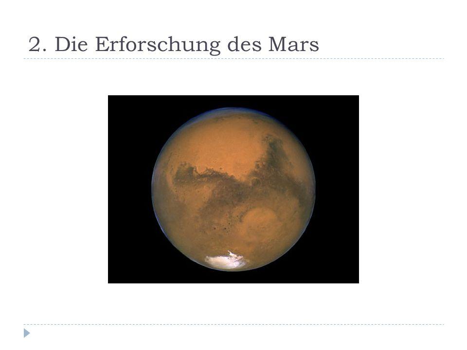 2. Die Erforschung des Mars
