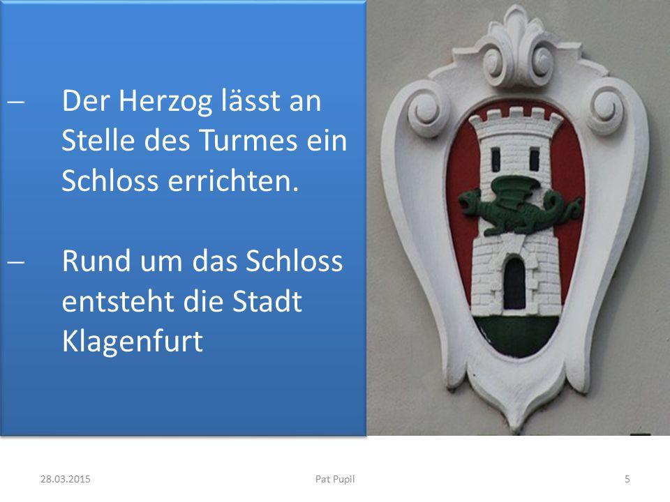 Der Herzog lässt an Stelle des Turmes ein Schloss errichten.