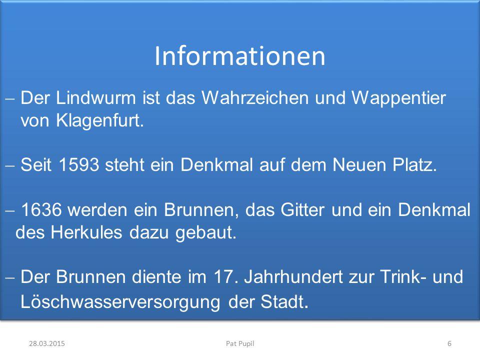 Informationen Der Lindwurm ist das Wahrzeichen und Wappentier von Klagenfurt. Seit 1593 steht ein Denkmal auf dem Neuen Platz.