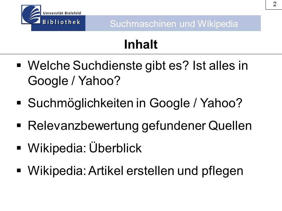 Inhalt Welche Suchdienste gibt es Ist alles in Google / Yahoo Suchmöglichkeiten in Google / Yahoo