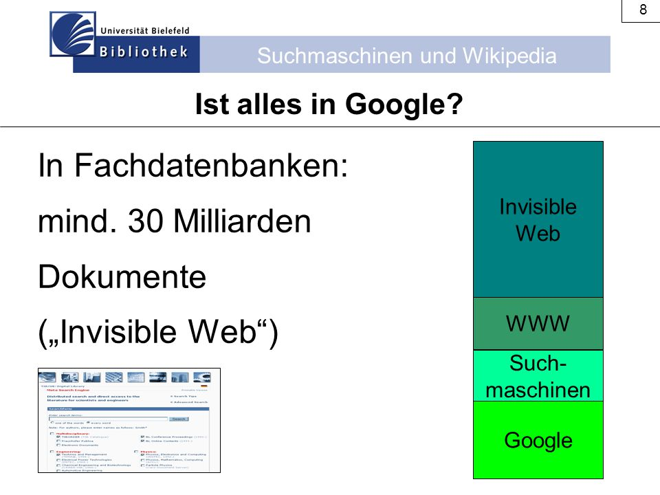 "In Fachdatenbanken: mind. 30 Milliarden Dokumente (""Invisible Web )"