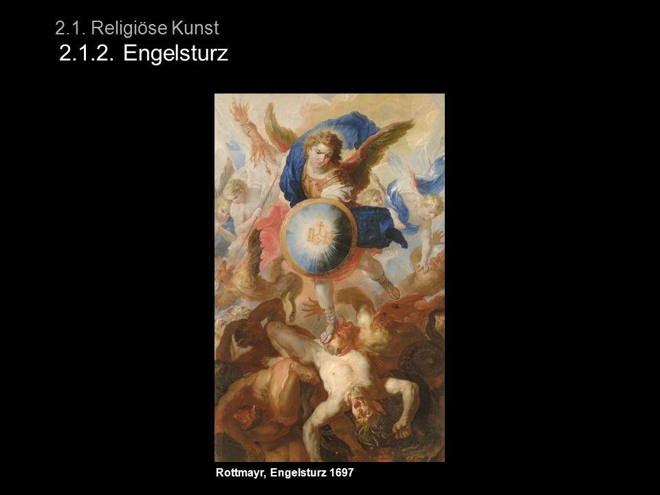 2.1. Religiöse Kunst 2.1.2. Engelsturz