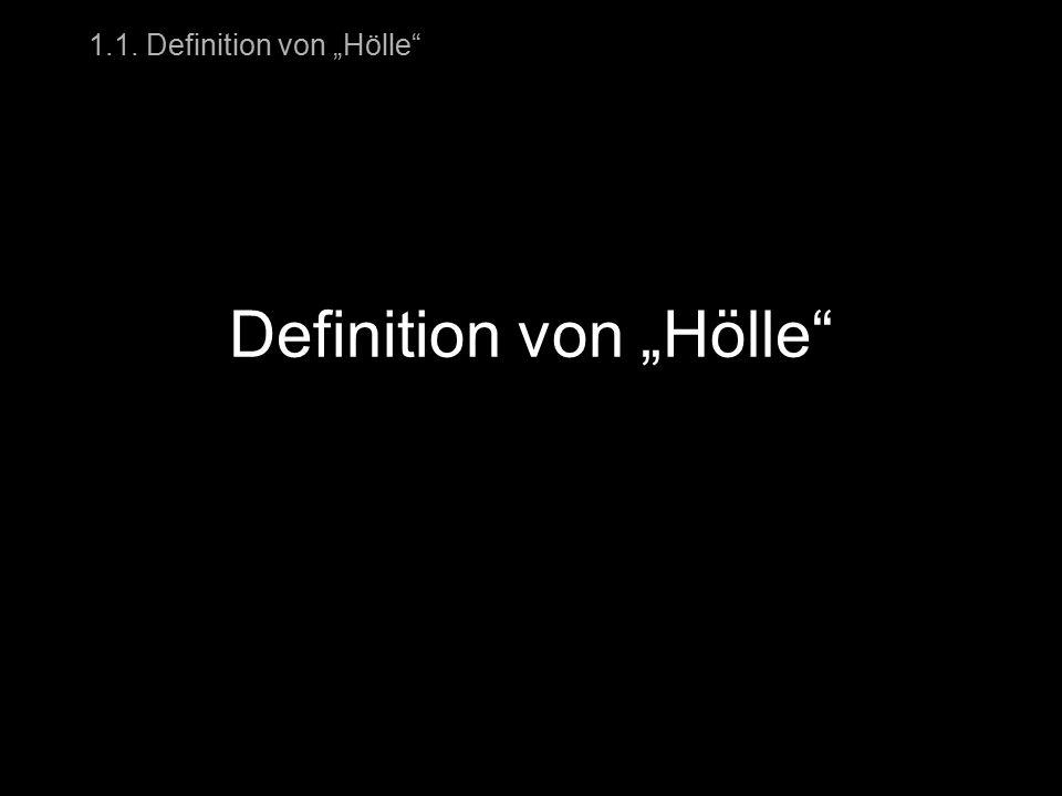 """1.1. Definition von """"Hölle"""
