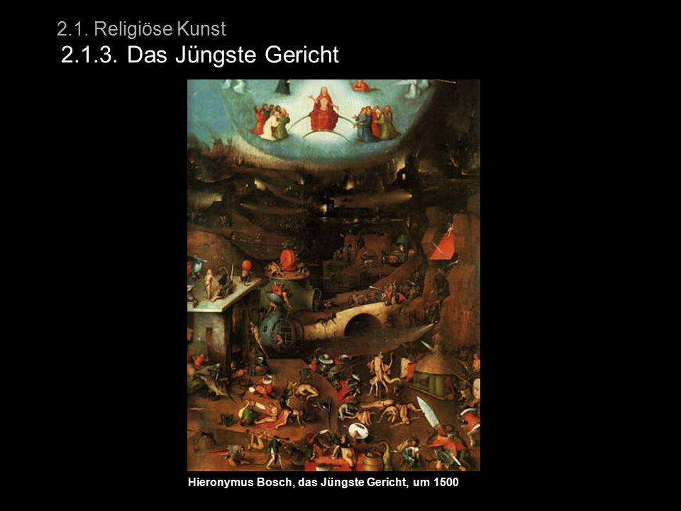 2.1. Religiöse Kunst 2.1.3. Das Jüngste Gericht