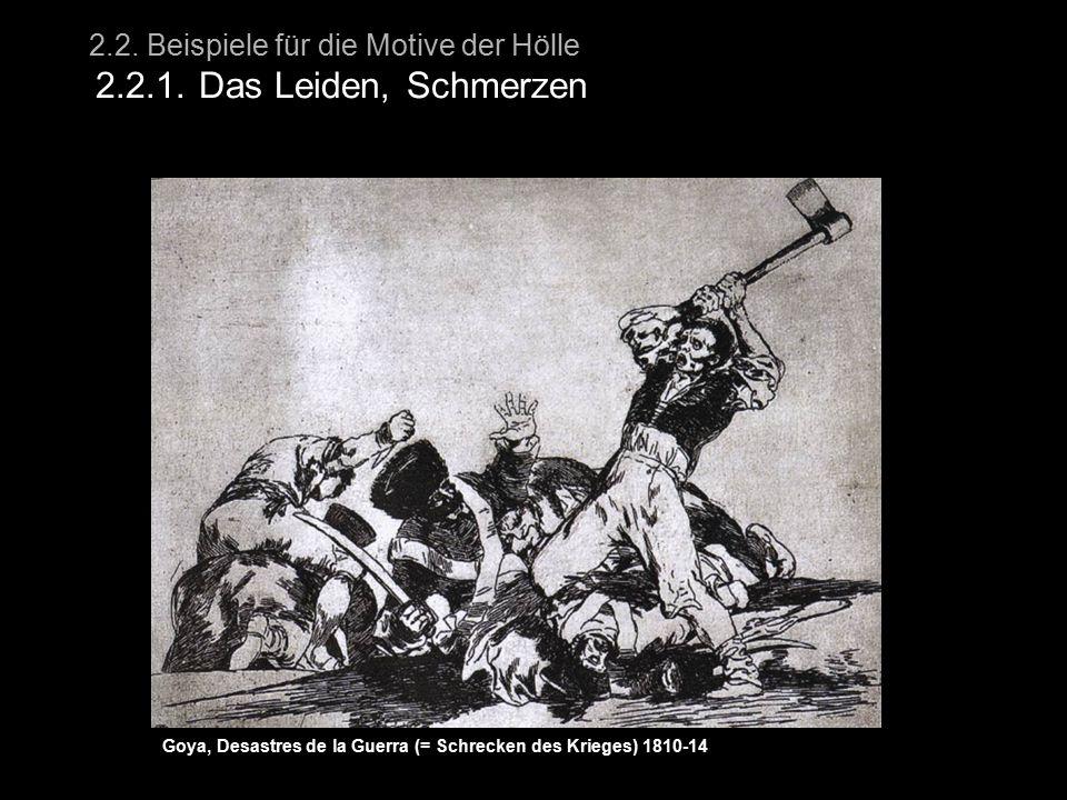 2.2. Beispiele für die Motive der Hölle 2.2.1. Das Leiden, Schmerzen