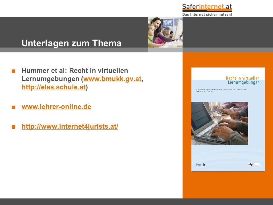 Unterlagen zum Thema Hummer et al: Recht in virtuellen Lernumgebungen (www.bmukk.gv.at, http://elsa.schule.at)
