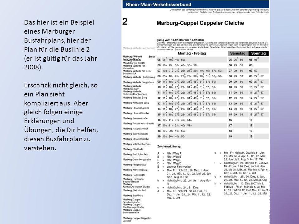 Das hier ist ein Beispiel eines Marburger Busfahrplans, hier der Plan für die Buslinie 2 (er ist gültig für das Jahr 2008).