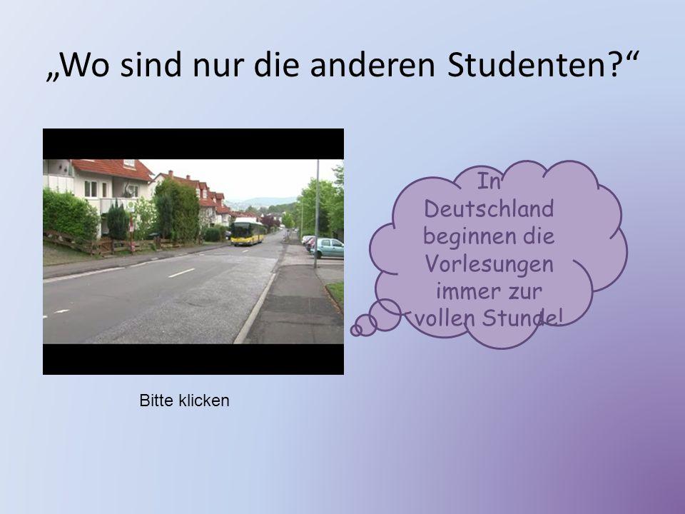 """""""Wo sind nur die anderen Studenten"""