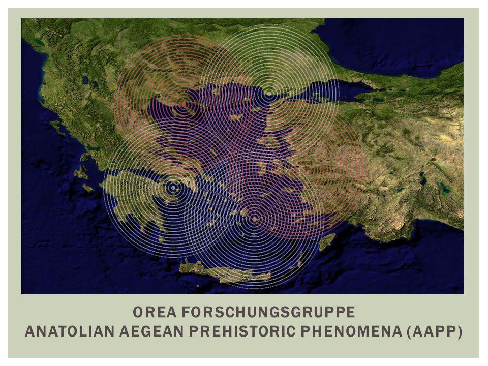OREA Forschungsgruppe Anatolian Aegean Prehistoric Phenomena (AAPP)